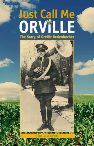 Just Call Me Orville: The Story of Orville Redenbacher (Paperback)