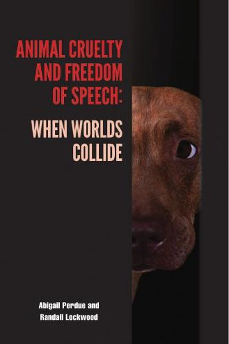 Animal Cruelty and Freedom of Speech: When Worlds Collide - New Directions in the Human-Animal Bond (Paperback)