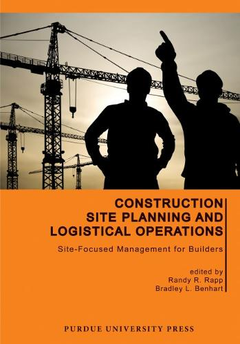 Construction Site Planning and Logistical Operations: Site-Focused Management for Builders (Hardback)