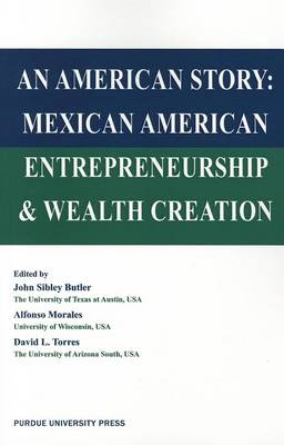American Story: Mexican American Entreprenuership and Wealth Creation (Paperback)