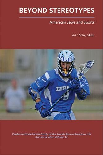 Beyond Stereotypes: American Jews and Sports - Jewish Role in American Life: An Annual Review (Paperback)