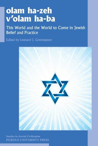 olam ha-zeh v'olam ha-ba: This World and the World to Come in Jewish Belief and Practice - Studies in Jewish Civilization (Paperback)