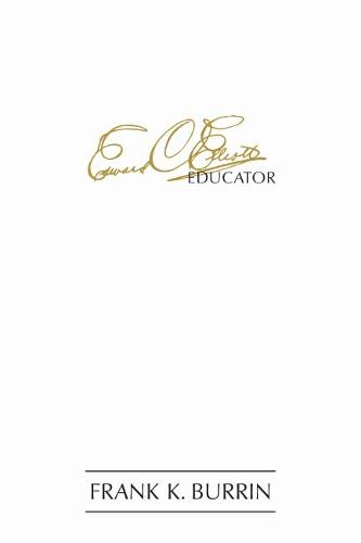 Edward Charles Elliott, Educator - The Founders Series (Paperback)
