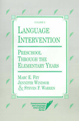 Language Intervention in the Primary School Years: Preschool through the Elementary Years (Hardback)