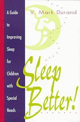 Sleep Better!: Guide to Improving Sleep for Children with Special Needs (Paperback)
