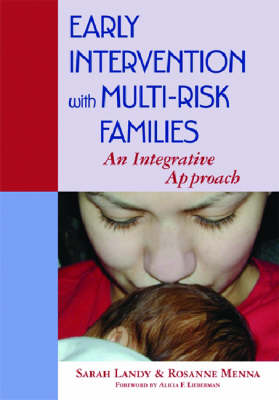 Early Intervention with Multi-risk Families: An Integrative Approach (Paperback)