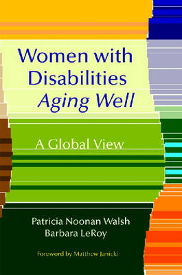 Women with Disabilities Aging Well: A Global Perspective (Paperback)