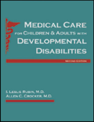 Medical Care for Children and Adults with Developmental Disabilities (Hardback)