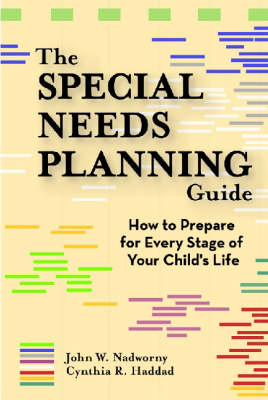 The Special Needs Planning Guide: How to Prepare for Every Stage of Your Child's Life (Paperback)