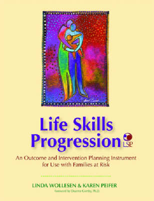 Life Skills Progression (LSP): An Outcome and Intervention Planning Instrument for Use with Families at Risk
