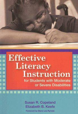 Effective Literacy Instruction for Students with Moderate or Severe Disabilities (Paperback)