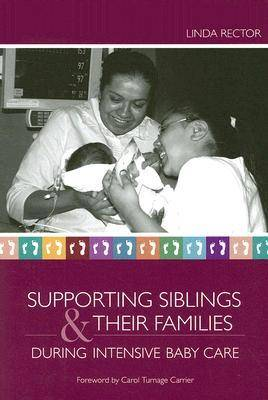 Supporting Siblings and Their Families During Intensive Baby Care (Paperback)