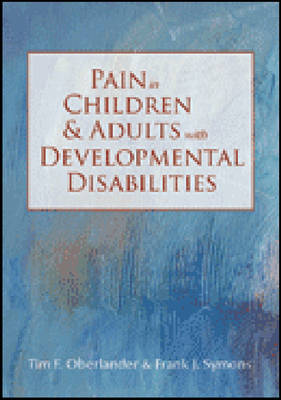 Pain in Children and Adults with Developmental Disabilities (Paperback)