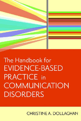 The Handbook for Evidence-Based Practice in Communication Disorders (Paperback)
