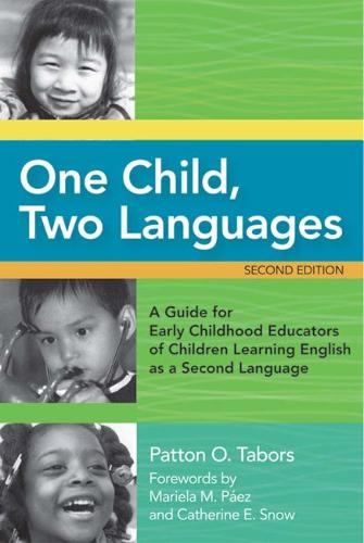 One Child, Two Languages: A Guide for Early Childhood Educators of Children Learning English as a Second Language (Paperback)