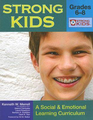 Strong Kids - Grades 6-8: A Social & Emotional Learning Curriculum