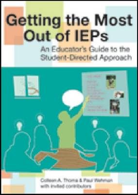 Getting the Most Out of IEPs: An Educator's Guide to the Student-Directed Approach (Paperback)