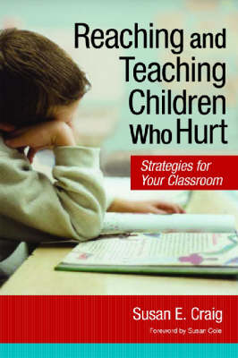 Reaching and Teaching Children Who Hurt: Strategies for Your Classroom (Paperback)