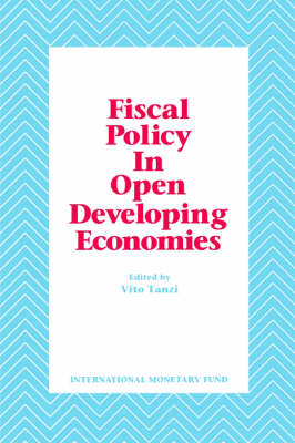 Fiscal Policy, Economic Adjustment, and Financial Markets Papers Presented at a Seminar Sponsored by the [IMF] and Centro DI Economia Monetaria e Finanziaria, University Bocconi, Held in Milan on January 28-30, 1988 (Paperback)