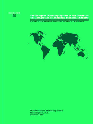 The European Monetary System in the Context of the Integration of European Financial Markets European Monetary System in the Context of the Integration of European Financial Markets - Occasional paper (Paperback)