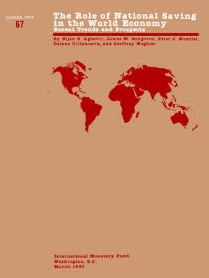 The Occasional Paper No. 67; Role of National Saving in the World Economy: Recent Trends and Prospects - Occasional paper (Paperback)