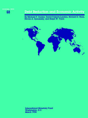 Occasional Paper (Intl Monetary Fund) No 68); Debt Reduction and Economic Activity No 68) - Occasional paper (Paperback)