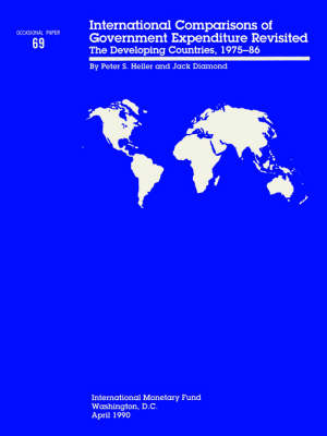 Occasional Paper No. 69; International Comparisons of Government Expenditure Revisited: The Developing Countries, 1975-86 (Paperback)