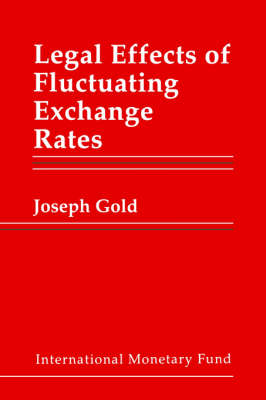 Legal Effects of Fluctuating Exchange Rates (Hardback)