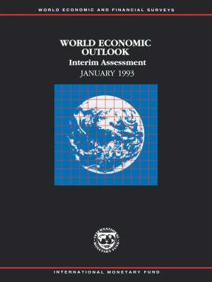 World Economic Outlook: Interim Assessment January 1993 - World Economic and Financial Surveys (Paperback)