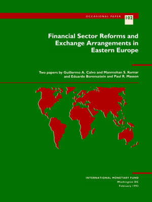 Financial Sector Reforms and Exchange Arrangements in Eastern Europe: Part I Financial Markets and Intermediation - Occasional Paper (Paperback)