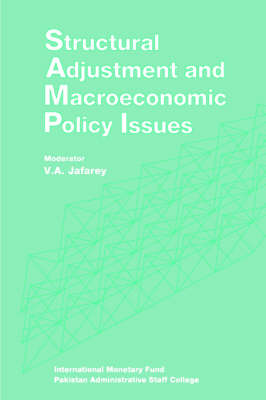 Structural Adjustment and Macroeconomic Policy Issues Papers Presented at a Seminar Held in Lahore, Pakistan, October 26-28, 1991 (Paperback)