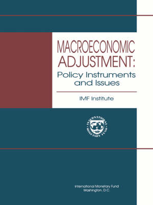Macroeconomic Adjustment Policy Instruments and Issues (Paperback)
