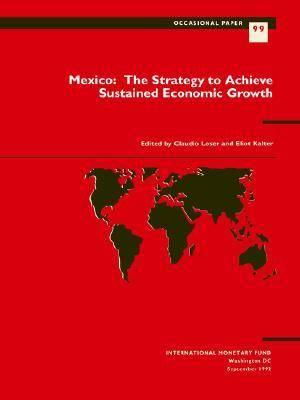 Mexico The Strategy to Achieve Sustained Economic Growth - Occasional paper (Paperback)