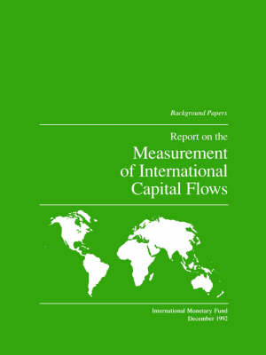 Report on the Measurement of International Capital Flows (Paperback)