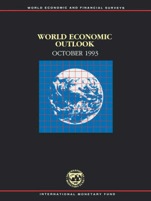 World Economic Outlook, October 1993: A Survey by the Staff of the International Monetary Fund - World Economic and Financial Surveys (Paperback)