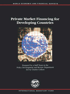 Private Market Financing for Developing Countries - World Economic and Financial Surveys (Paperback)