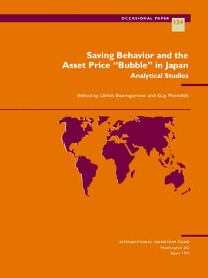 """Saving Behavior and the Asset Price """"""""Bubble"""""""" in Japan Analytical Studies - Occasional paper: 124 (Paperback)"""