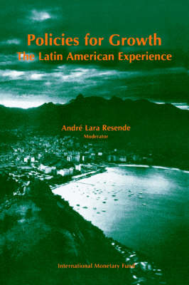 Resende, A.L. Policies for Growth: The Latin American Experience: The Latin American Experie (Paperback)