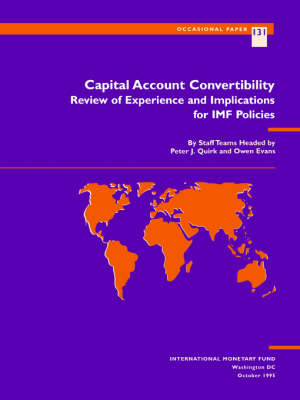 Quirk, P.J. Evans, O. Capital Account Convertibility: Review O Review of Experience and Implications for IMF Policies - Occasional paper: 131 (Paperback)