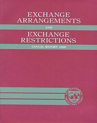 Exchange Arrangements and Exchange Restrictions 1998: Annual Report (Paperback)