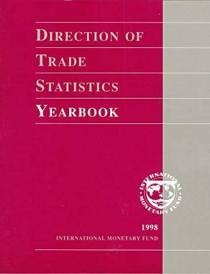 Direction of Trade Statistics Yearbook 1998 - Direction of trade statistics yearbook 1997 (Paperback)
