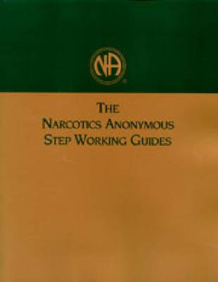 The Narcotics Anonymous Step Working Guides (Paperback)