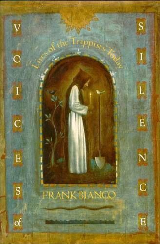 Voices of Silence: Lives of the Trappists Today (Hardback)