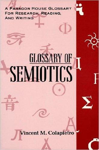 Glossary of Semiotics - Paragon House Glossary for Research, Reading, and Writing (Hardback)