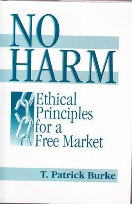 No Harm: Ethical Principles for a Free Market (Hardback)