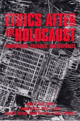 Ethics After the Holocaust: Perspectives, Critiques and Responses (Paperback)