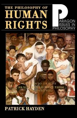 The Philosophy of Human Rights: Readings in Context - Paragon Issues in Philosophy (Paperback)