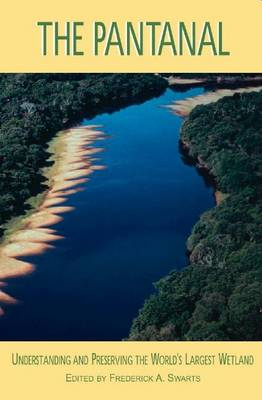 The Pantanal: Understanding and Preserving the World's Largest Wetland (Paperback)