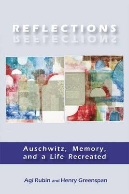 Reflections: Auschwitz, Memory, and a Life Recreated (Paperback)