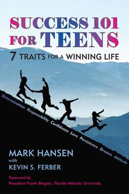 Success 101 for Teens: 7 Traits for a Winning Life (Paperback)